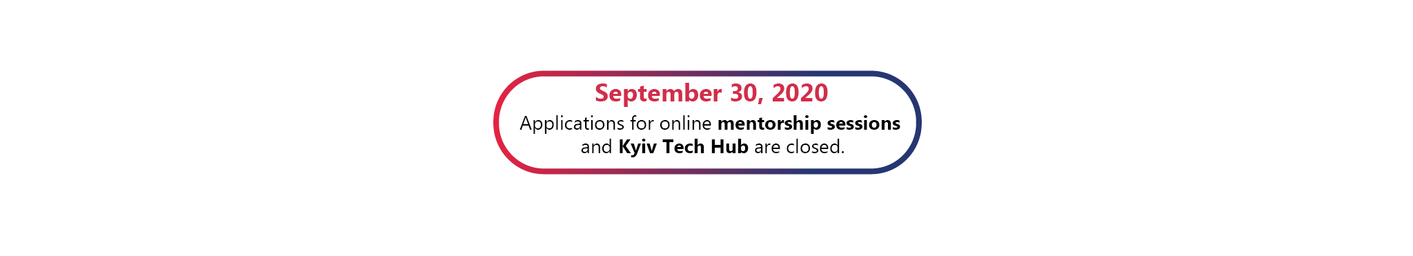 Application deadline for mentoring session and Kyiv Tech Hub 2020.